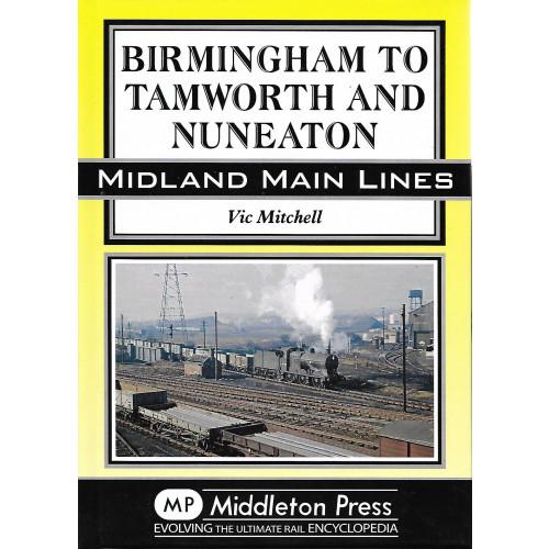 Birmingham to Tamworth and Nuneaton: Midland Main Lines