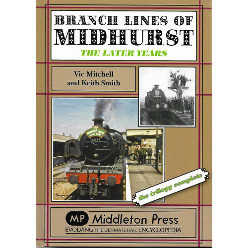 Branch Lines of Midhurst: The Later Years