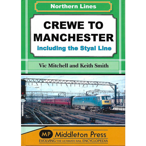 Crewe to Manchester: Including the Styal Line