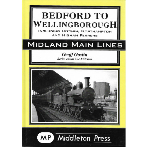 Bedford to Wellingborough: Midland Main Lines