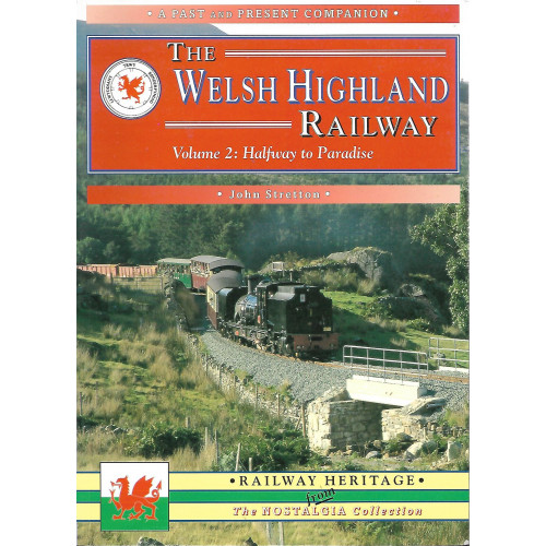 The Welsh Highland Railway Vol.2: Halfway to Paradise