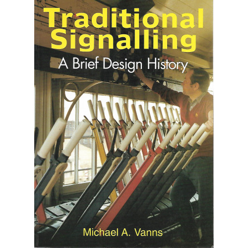 Traditional Signalling: A Brief Design History