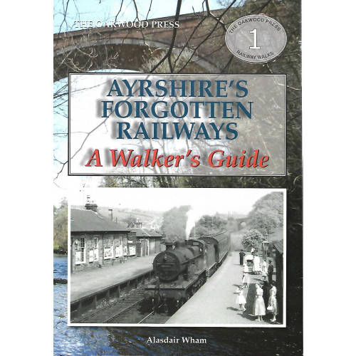 Ayrshire's Forgotten Railways: A Walker's Guide