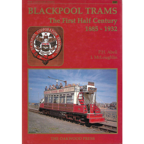 Blackpool Trams: The First Half Century 1885-1932