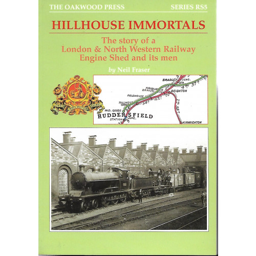 Hillhouse Immortals: The Story of a London & North Western Railway Engine Shed and its men