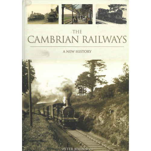 The Cambrian Railway: A New History