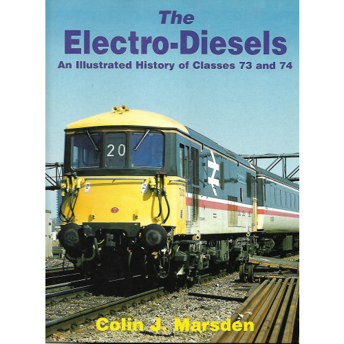 The Electro-Diesels: An illustrated history of Classes 73 & 74