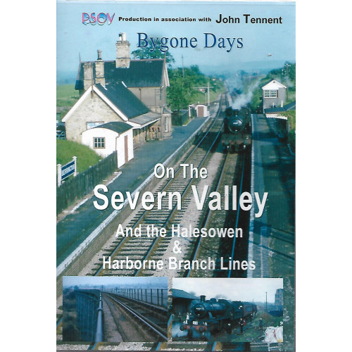 Bygone Days - On the Severn Valley and the Halesowen & Harborne Branches