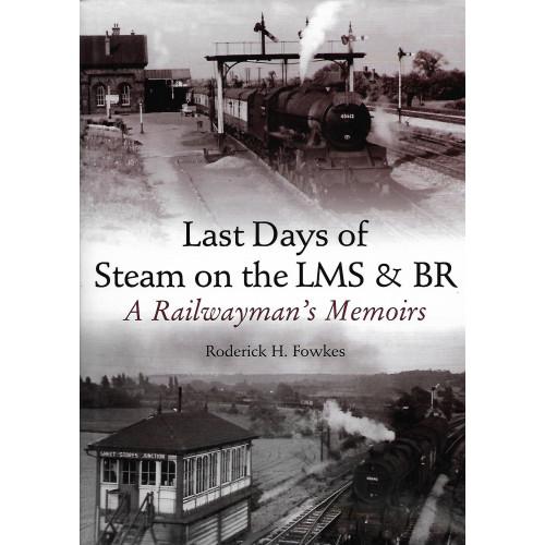 Last Days of Steam on the LMS & BR: A Railwayman's Memoirs