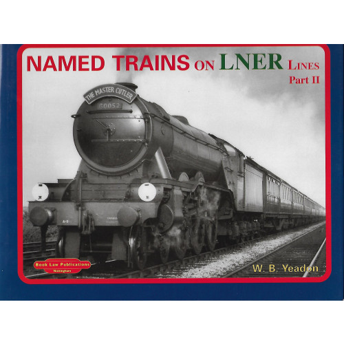 Named Trains on LNER Line Part 2