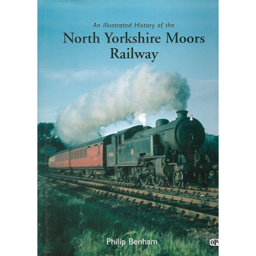 An Illustrated History of the North Yorkshie Moors Railway