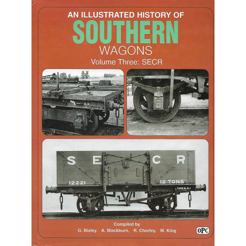 An Illustrated History of Southern Wagons Vol.3 SECR